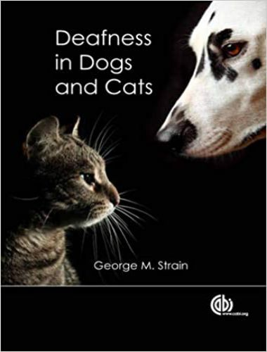Deafness In Dogs And Cats 1st Edition