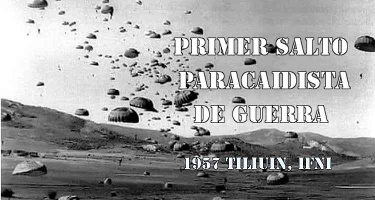 Primer salto paracaidista de guerra el Tiliuin 1957