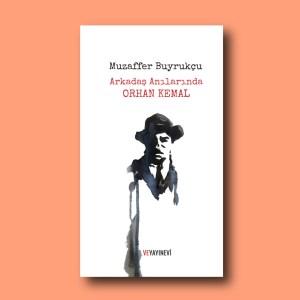 Arkadaş Anılarında Orhan Kemal, kitap, Muzaffer Buyrukçu