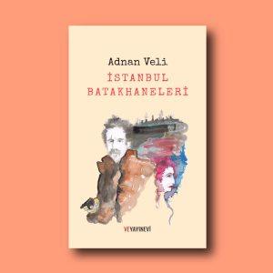 İstanbul Batakhaneleri, Adnan Veli Kanık