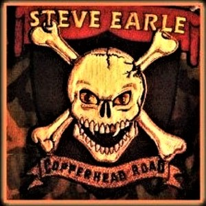 Steve Earle ~ Copperhead Road