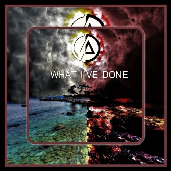Linkin Park ~ What I've Done