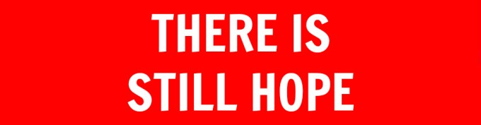 """Image result for THERE IS STILL HOPE"""""""