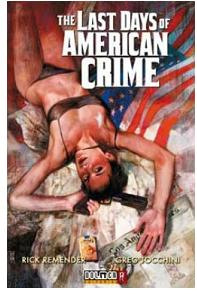 """The Last Days of the American Crime"" (Rick Remender y Greg Tocchini, Dolmen Editorial)"