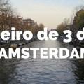 Roteiro de 3 dias em Amsterdam