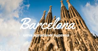 Barcelona: uma agradável surpresa