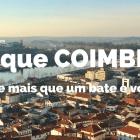 Porque Coimbra merece mais que um bate e volta