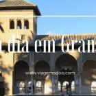 Um dia em Granada – Road Trip, dia 4
