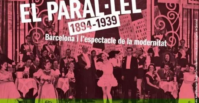 "Al CCCB di Barcellona l'esposizione ""El Paral·lel. 1894-1939″"