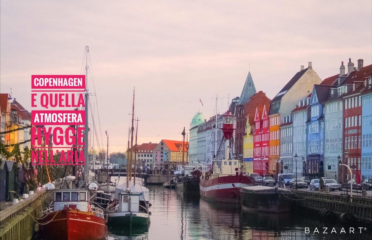 Copenhagen e quell'atmosfera hygge nell'aria