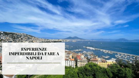 15 esperienze imperdibili da fare a Napoli