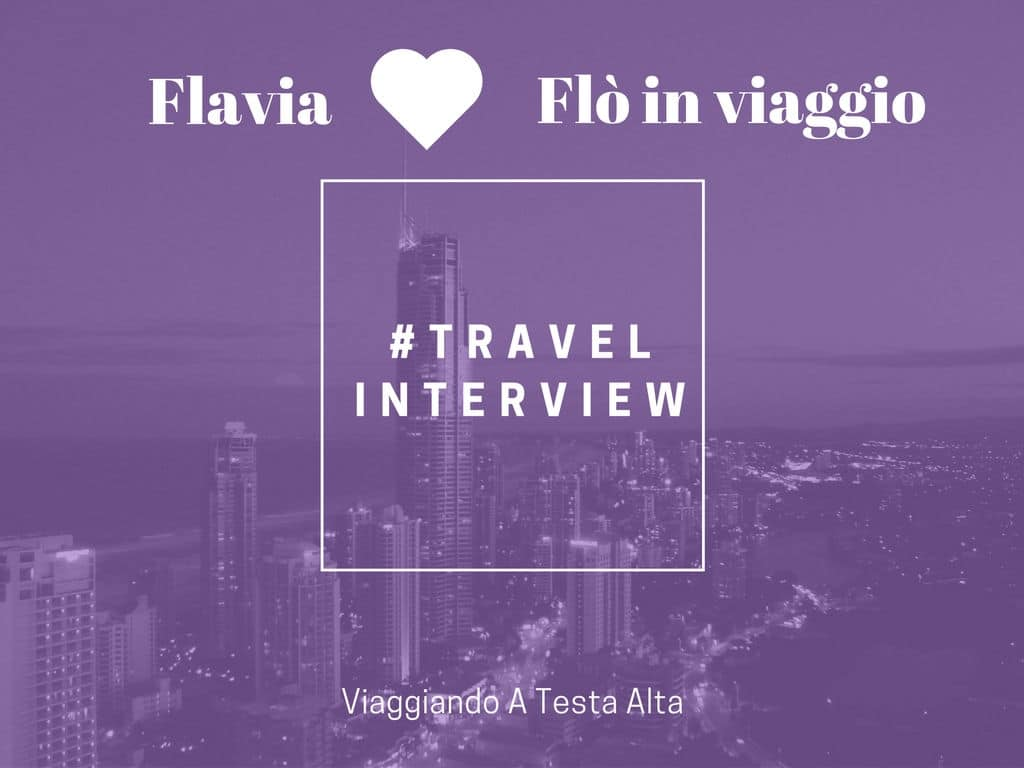 #TravelInterviem Flò in viaggio
