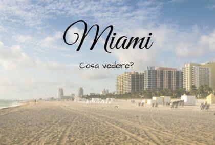Cosa vedere a Miami? Storia e divertimento
