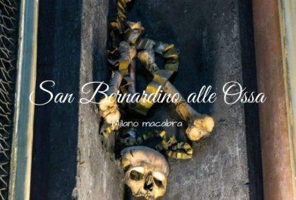 San Bernardino alle Ossa: scopriamo la Milano macabra
