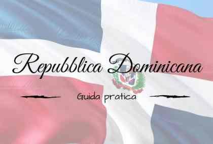 Repubblica Dominicana: guida pratica