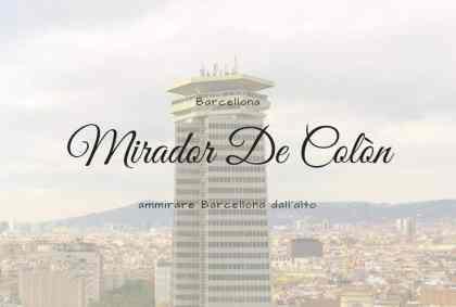 Mirador De Colòn, ammirare Barcellona dall'alto