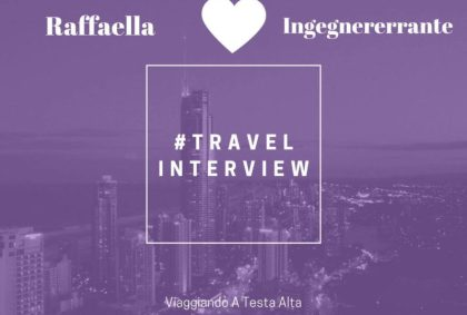 Travel Interview Raffaella – Ingegnererrante