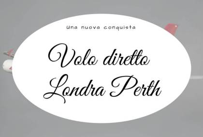 Volo diretto Londra Perth, una nuova conquista