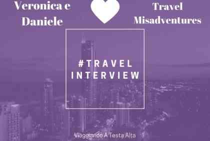 Travel Interview Veronica e Daniele – Travel Misadventures
