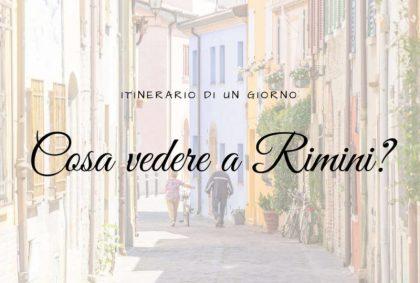 Cosa vedere a Rimini: itinerario di un giorno