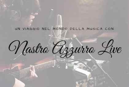 Nastro Azzurro Live