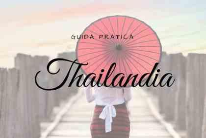 Guida pratica alla Thailandia
