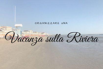 Organizzare una vacanza sulla Riviera