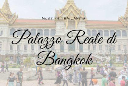 Palazzo Reale di Bangkok, il must della città thailandese