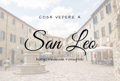 Cosa vedere a San Leo, borgo medievale romagnolo?