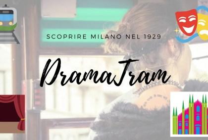 DramaTram, scoprire Milano nel 1929 [VIDEO]