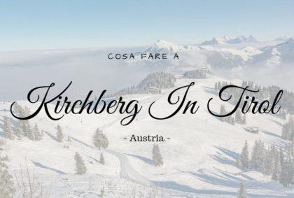 Cosa fare a Kirchberg In Tirol