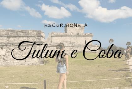 Escursione a Tulum e Coba