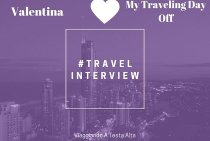 Travel Interview Valentina – My Traveling Day Off