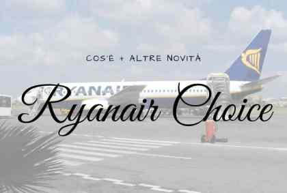 Cos'è Ryanair Choice, il nuovo programma fedeltà di Ryanair