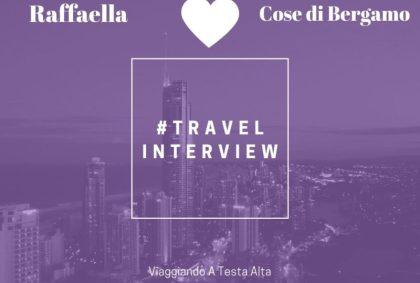 Travel Interview Raffaella – Cose di Bergamo