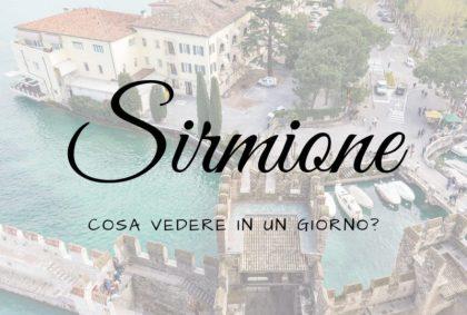 Cosa vedere a Sirmione in un giorno?
