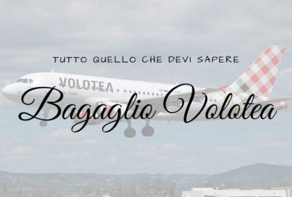 Bagaglio Volotea: tutto quello che devi sapere