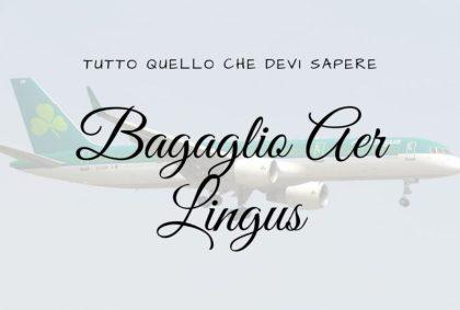 Bagaglio Aer Lingus: tutto quello che devi sapere