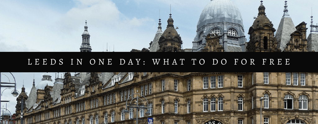 Leeds in One Day: What To Do For Free