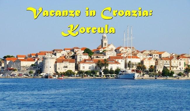 Korcula: Vacanze in Croazia