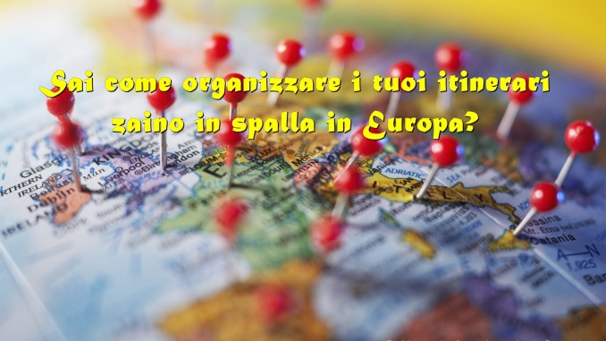 Itinerari zaino in spalla in Europa