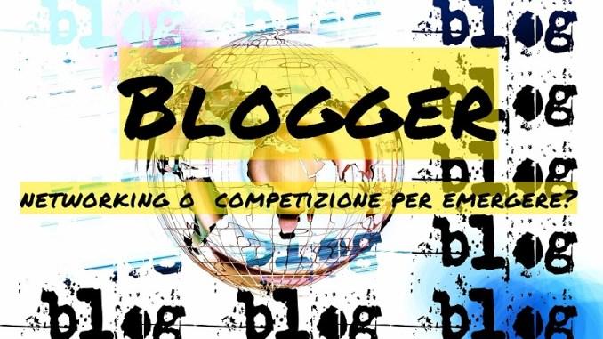 BLOGGER NETWORKING O COMPETIZIONE