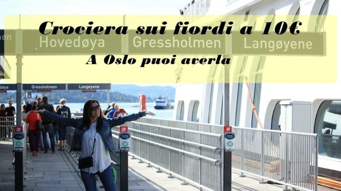 Crociera sui fiordi di Oslo a 10 euro