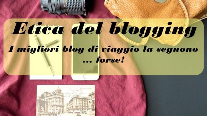 migliori blog di viaggio: etica del bloggin