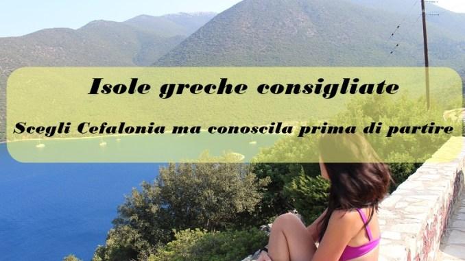Isole greche consigliate: Cefalonia