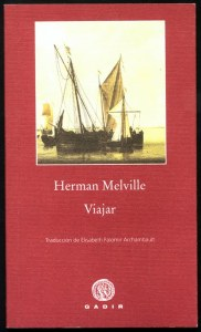 Viajad Viajad malditos- viajes- blog de viajes-Viajar- Herman Melville