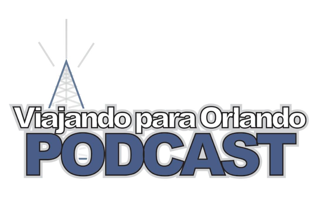 Viajando para Orlando – Podcast – 10