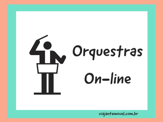 o que fazer na quarentena: Orquestras online