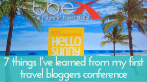 7 Things I've learned from my first travel bloggers conference
