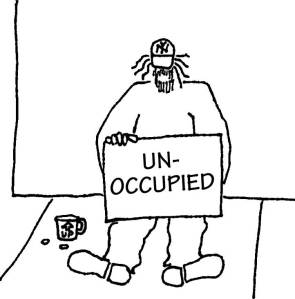 """Homeless guy with sign: """"unoccupied"""""""